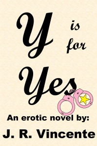 Y is for Yes by J.R. Vincente Book Cover