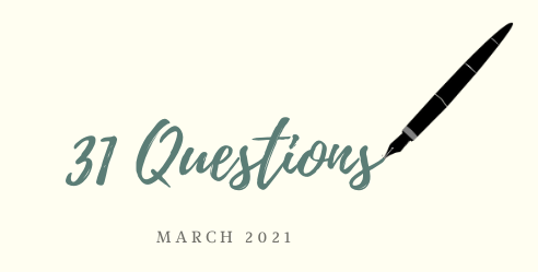 31 Questions March 2021