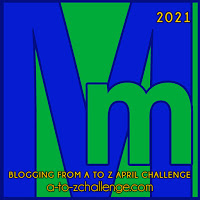 Blogging from A to Z April Challenge a-to-zchallenge.com Mm