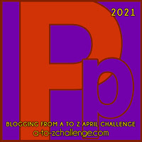 Blogging from A to Z April Challenge a-to-zchallenge.com Pp